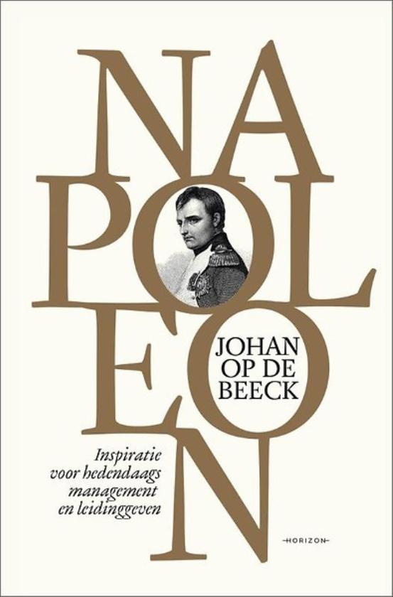 Boek kort: Napoleon. Inspiratie voor hedendaags management en leidinggeven - Johan op de Beec