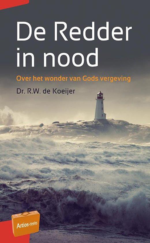 Boek kort: De Redder in nood. Over het wonder van Gods vergeving - R.W. de Koeijer