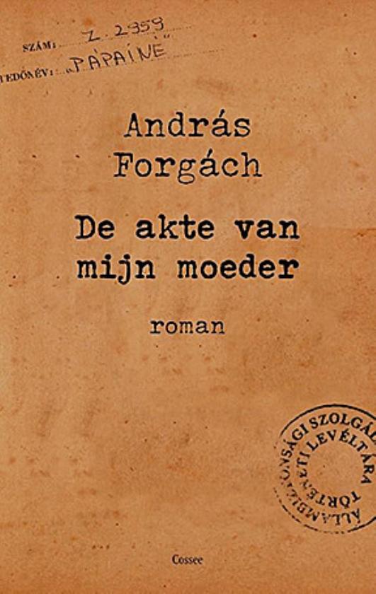 Literatuur: De akte van mijn moeder - András Forgách