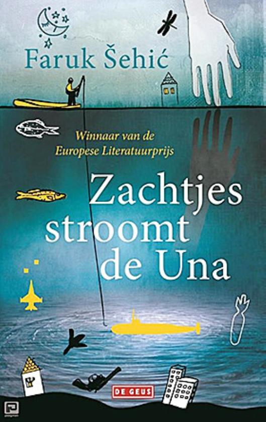 Literatuur: Zachtjes stroomt deUna - Faruk Šehic