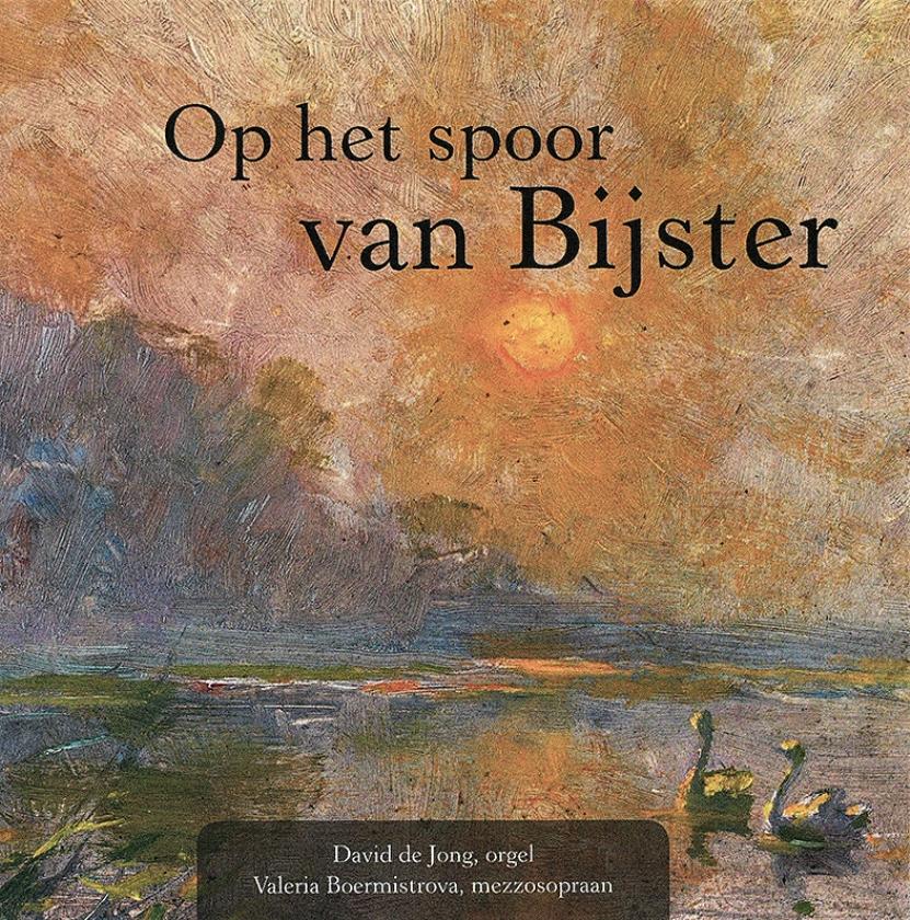 Een geslaagd pleidooi voor het orgelwerk van Jacob Bijster