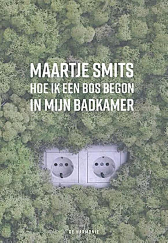 Rubriek Vers: Maartje Smits - Hoe ik een bos begon in mijn badkamer