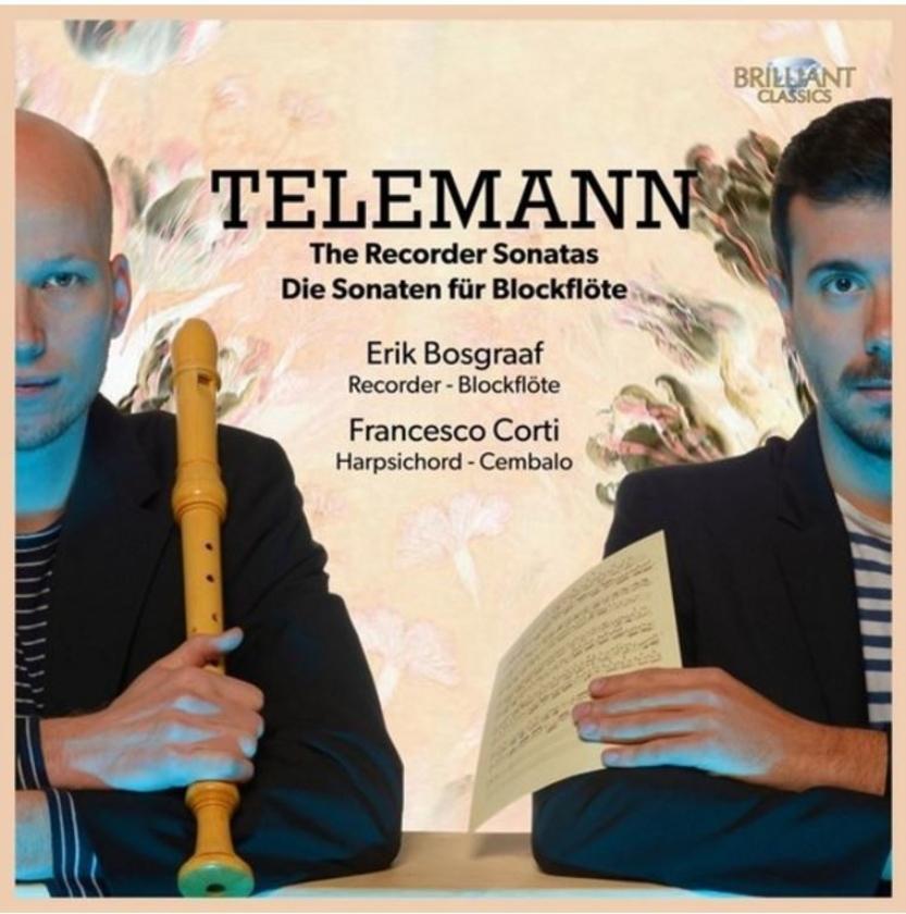 CD-recensie: Erik Bosgraaf en Francesco Corti-Telemann. The Recorder Sonatas