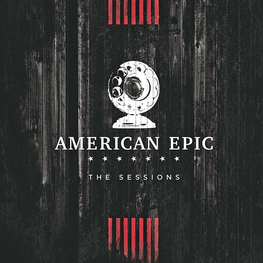CD: American Epic - The Sessions / The Soundtrack